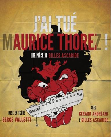 J'ai tué Maurice Thorez, la pièce