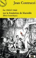 La vérité vraie sur la fondation de Marseille (Récit homérique)