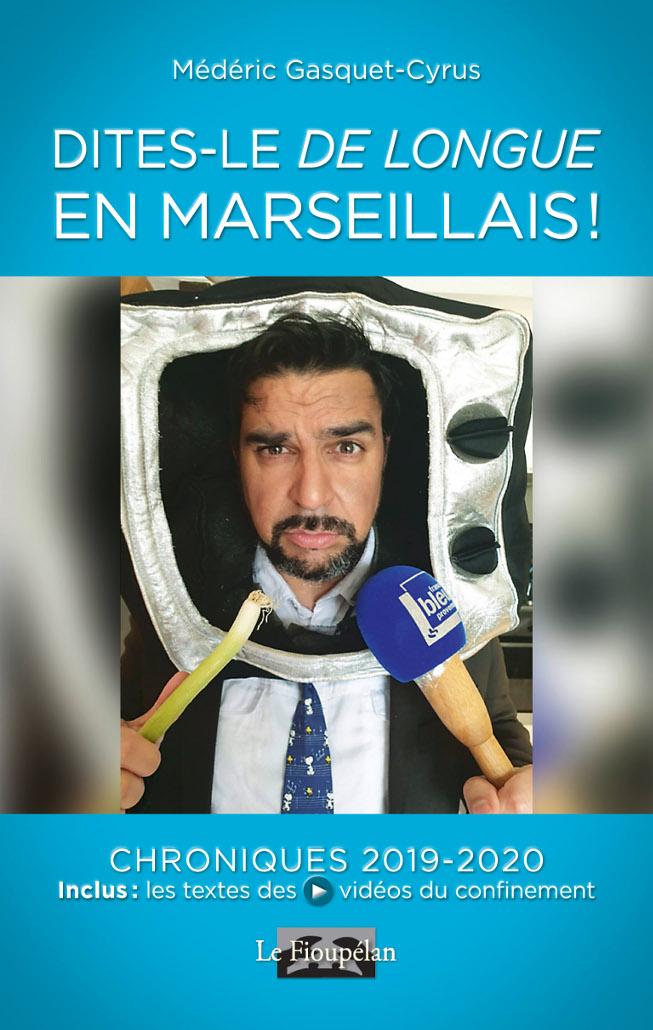 Dites-le de longue en marseillais, Médéric Gasquet-Cyrus