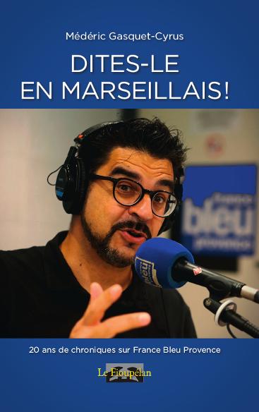 Dites-le en marseillais, Médéric Gasquet-Cyrus