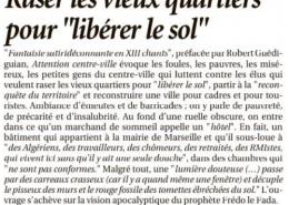 """Drame de Noailles, ils l'avaient écrit, La Provence, lundi 17 décembre 2018, """"Raser les vieux quartiers pour libérer le sol"""", in """"Attention centre-ville"""", de Gilles Ascaride"""